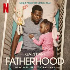 Fatherhood (Original Motion Picture Soundtrack) - Rupert Gregson-Williams