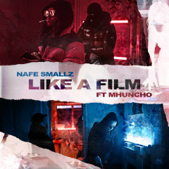 Like a Film (feat. M Huncho) - Nafe Smallz, M Huncho