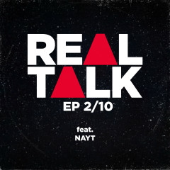 EP 2/10 (feat. Nayt) - Real Talk, Nayt
