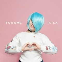 You & Me (Single) - KISA