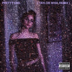 Pretty Girl (Taylor Wise Remix) - Maggie Lindemann