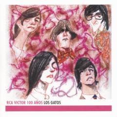 Los Gatos - RCA 100 Anõs - Los Gatos