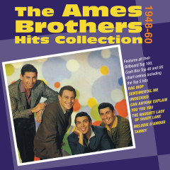 The Ames Brothers Hits Collection 1948-60 - The Ames Brothers