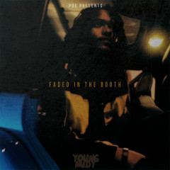 Faded In The Booth - Young Nudy