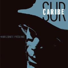Horizonte Próximo (Remasterizado) - Sur Caribe