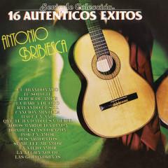 Serie de Coleccíon 16 Auténticos Éxitos Antonio Bribiesca - Antonio Bribiesca