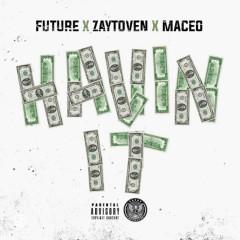 Havin It (Single) - Maceo, Zaytoven