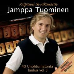 40 Unohtumatonta laulua 3 - Kaipuuni on uskomaton - Jamppa Tuominen