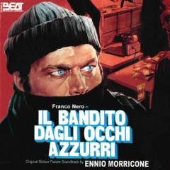 Il Bandito Dagli Occhi Azzurri (Original Motion Picture Soundtrack) - Ennio Morricone