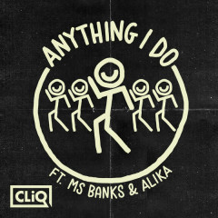 Anything I Do (Single) - CLiQ
