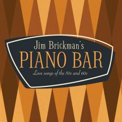 Jim Brickman's Piano Bar: 30 Love Songs Of The 50s & 60s - Jim Brickman