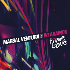 Time To Love - Marsal Ventura, Ivi Adamou