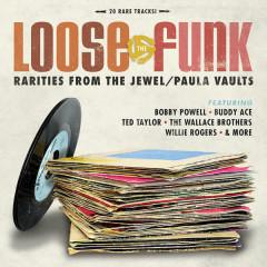 Loose the Funk - Rarities from the Jewel/Paula Vaults - Various Artists