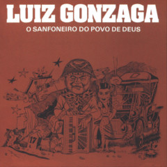 O Sanfoneiro Do Povo De Deus - Luiz Gonzaga
