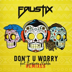 Don't U Worry (feat. Barbara Moleko) [Remixes] - Faustix, Barbara Moleko