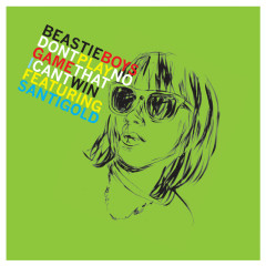 Don't Play No Game That I Can't Win (Remix EP) [feat. Santigold] - Beastie Boys