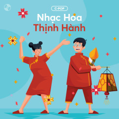 Nhạc Hoa Thịnh Hành - Various Artists