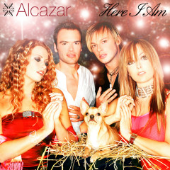 Here I Am - Alcazar