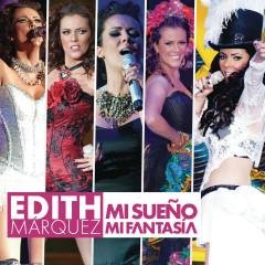 Mi Suenõ, Mi Fantasía - Edith Márquez