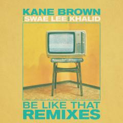 Be Like That (Remixes) - EP - Kane Brown