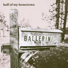 half of my hometown - Kelsea Ballerini