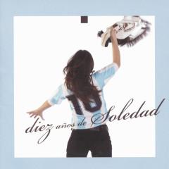 Diez anõs de Soledad - Soledad