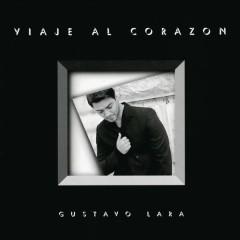 Viaje al Corazón - Gustavo Lara
