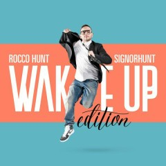 SignorHunt - Wake Up Edition - Rocco Hunt