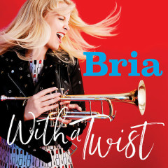 With a Twist - Bria Skonberg