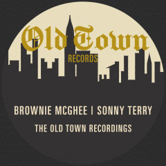 The Old Town Recordings - Brownie McGhee, Sonny Terry