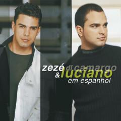Zezé Di Camargo & Luciano em Espanhol - Zezé Di Camargo & Luciano