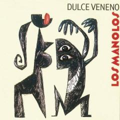 Dulce Veneno - Los Manolos