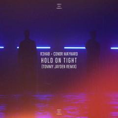 Hold On Tight (Tommy Jayden Remix)
