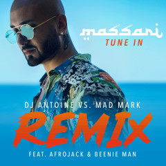 Tune In (DJ Antoine vs. Mad Mark Remix) - Massari, Afrojack, Beenie Man