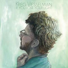 If You Lose Your Light - Kreg Viesselman