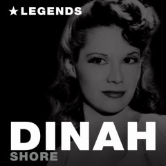 Legends - Dinah Shore