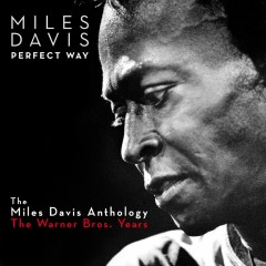 Perfect Way: The Miles Davis Anthology - The Warner Bros. Years - Miles Davis
