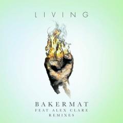 Living (Remixes) - Bakermat, Alex Clare
