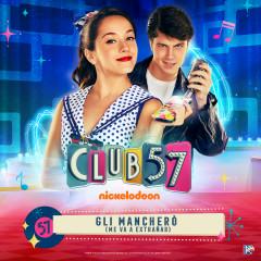 Gli Mancherò (Me Va a Extranãr) - Evaluna Montaner, Club 57 Cast