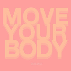 Move Your Body - Marshall Jefferson