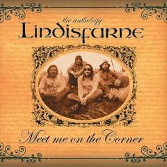 Meet Me On the Corner - The Best of Lindisfarne - Lindisfarne