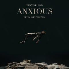 Anxious (Felix Jaehn Remix) - Dennis Lloyd, Felix Jaehn