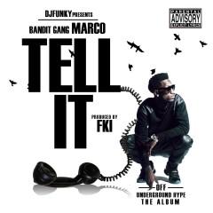 Tell It - DJ Funky, Deraj, Bandit Gang Marco