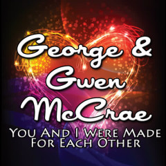 You and I Were Made for Each Other - George McCrae, Gwen McCrae