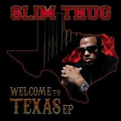 Welcome To Texas EP - Slim Thug