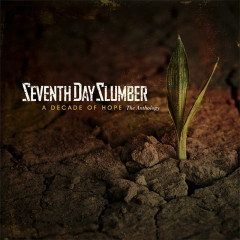 A Decade Of Hope - Seventh Day Slumber