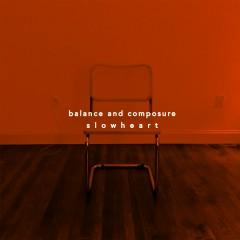 Slow Heart - Balance And Composure