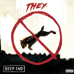 Deep End - THEY.