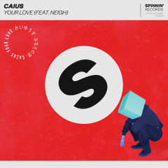 Your Love (feat. Neigh) - Caius, Neigh