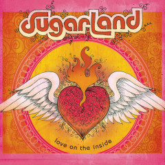 Love On The Inside - Sugarland